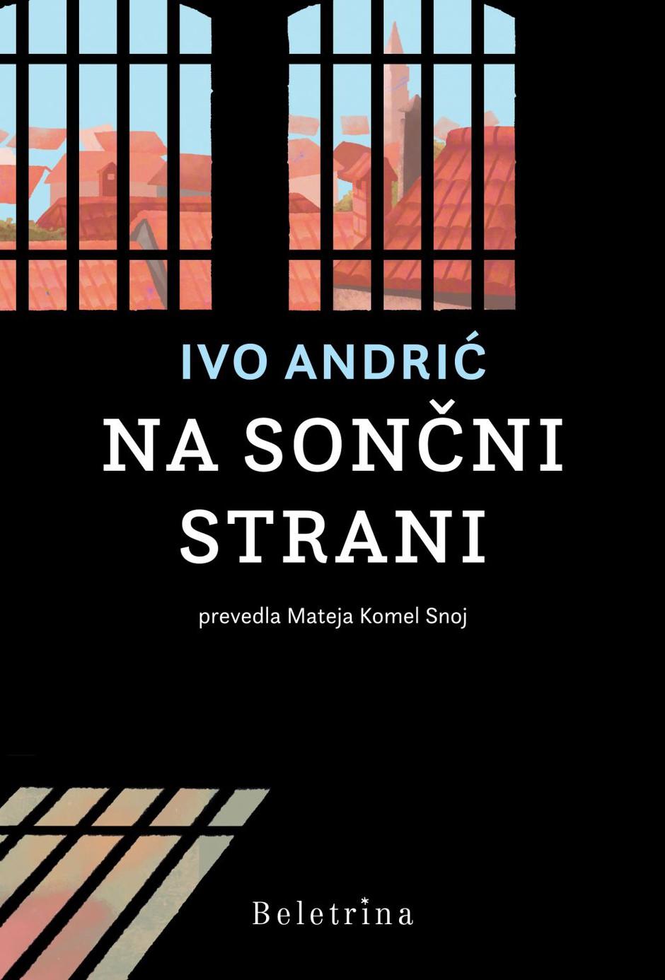 Knjižna novost: Na sončni strani Iva Andrića zdaj tudi v slovenskem prevodu (foto: Promocijsko gradivo)
