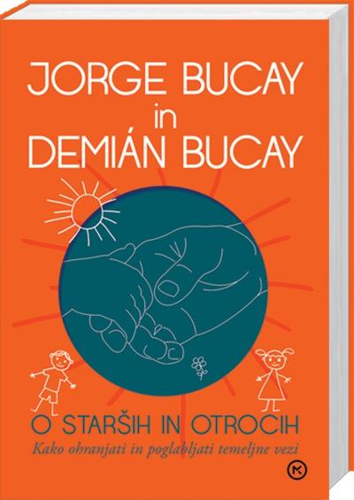Navdihujoča knjiga Jorgeja Bucaya in njegovega sina, ki bo številnim staršem za vedno spremenila življenje (foto: Mladinska knjiga)