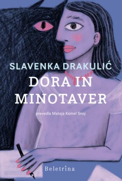 Knjižna novost Slavenke Drakulić: Dora in Minotaver (foto: Beletrina)