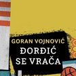 Goran Vojnović: Đorđić se vrača, nadaljevanje kultnega romana Čefurji raus!