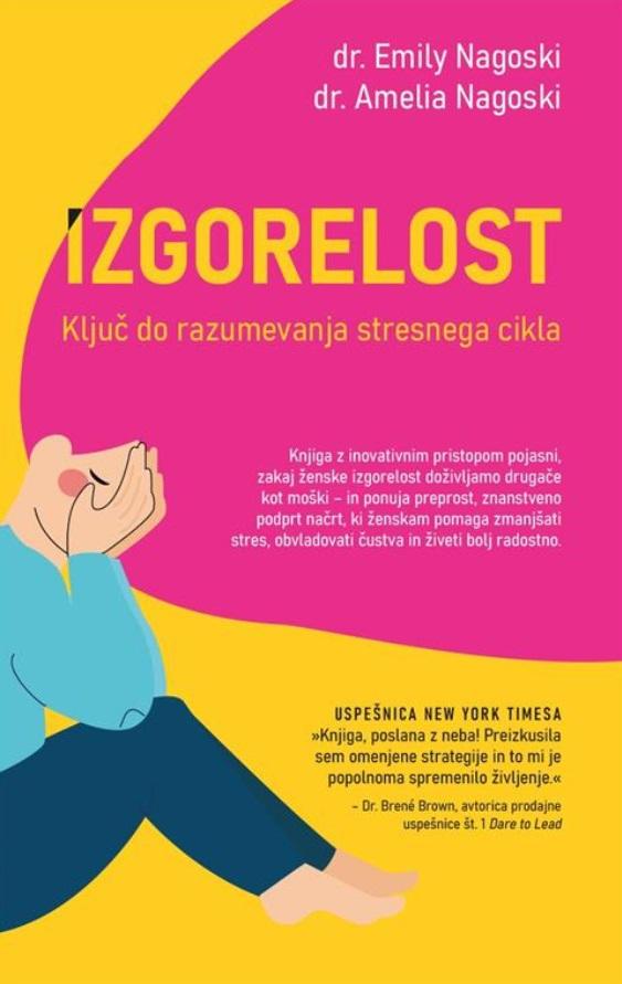Knjižna uspešnica: Izgorelost: Ključ do razumevanja stresnega cikla (foto: Hiša knjig)